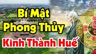 Giải Mã Bí Ẩn Phong Thủy Nơi Kinh Thành Huế - Đây Là Lý Do Nhà Nguyễn Chọn Huế Làm Kinh Đô