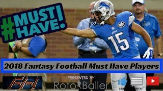 2018 Fantasy Football - Must Own Players for 2018 - Draft Day Targets
