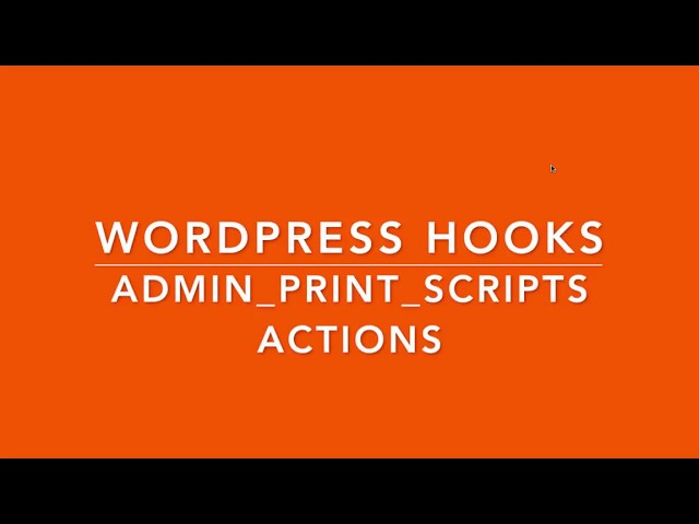 WordPress Hooks Actions admin print scripts Part -14 Example