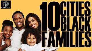 Black Excellist: Top 10 Cities to Raise a Black Family