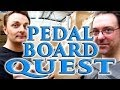 Pedal Board Quest - Rob Chappers & Capt Lee Go Shopping (Part One)