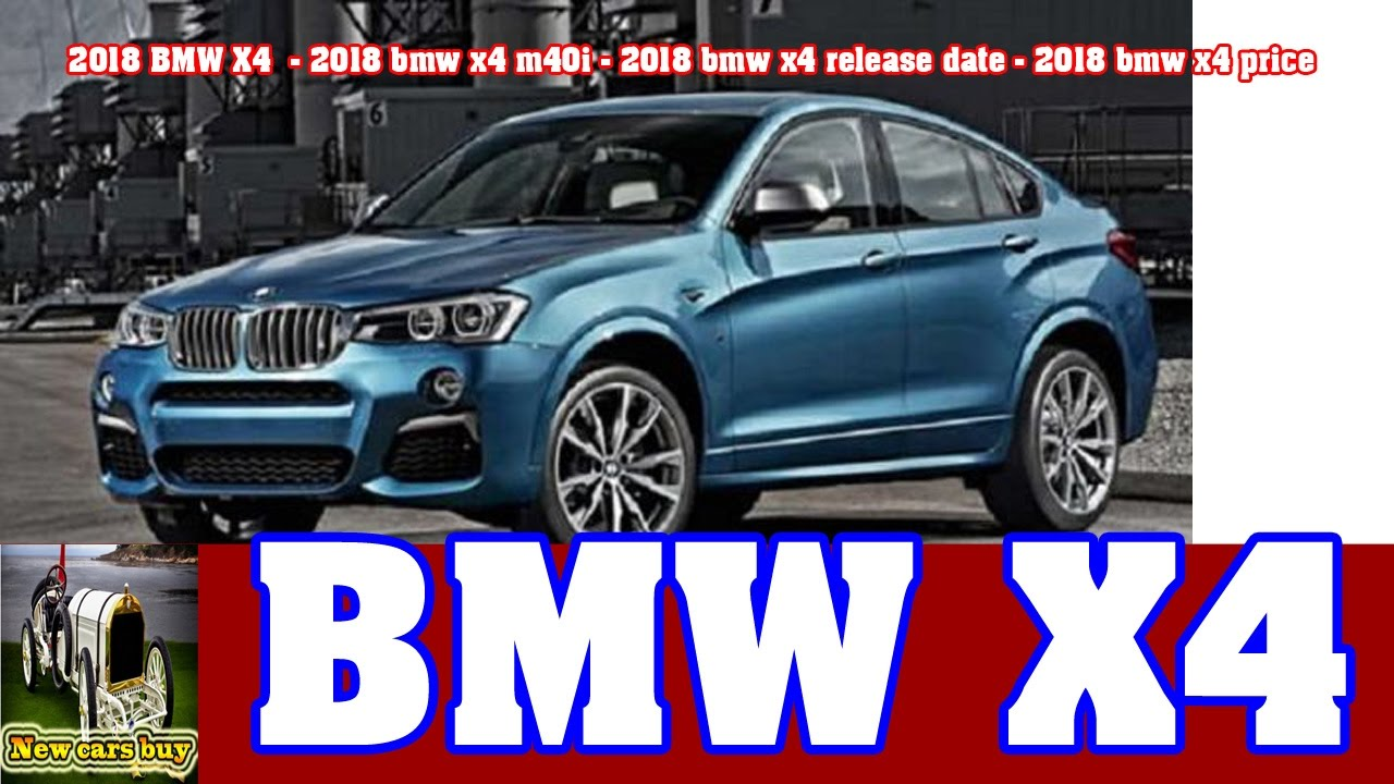 2018 bmw x4 2018 bmw x4 m40i 2018 bmw x4 release date 2018 bmw x4 price new cars buy. Black Bedroom Furniture Sets. Home Design Ideas