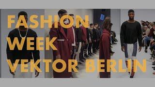 Fashion Week Show for VEKTOR Berlin | BOUYA