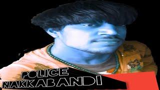 ||POLICE NAKKABANDI|| S.B MUSIC S.BMUSIC||