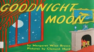 GOODNIGHT MOON BY MARGARET WISE BROWN | CHILDREN'S BOOK READ ALOUD