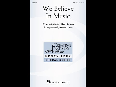 We Believe in Music (SATB) - by Henry Leck