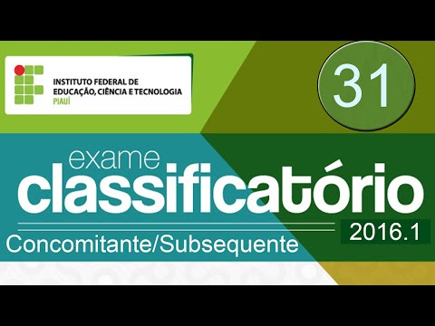 QUESTÃO 31 / CONCOMITANTE /SUBSEQUENTE/ IFPI 2016.1