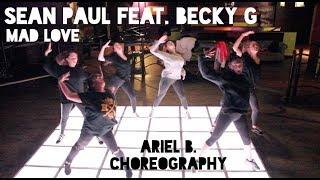 SEAN PAUL, DAVID GUETTA feat. BECKY G - MAD LOVE | Ariel B. | Choreography