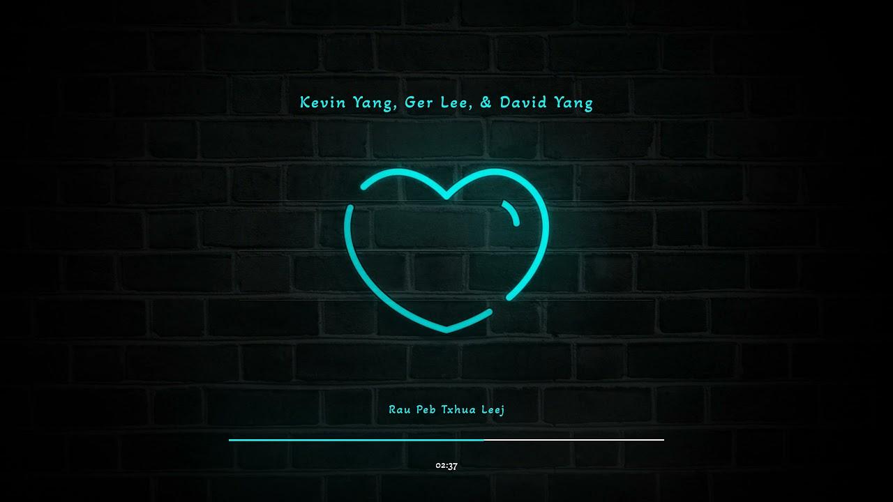 DOWNLOAD Rau Peb Txhua Leej (Official Audio) – Kevin Yang, Ger Lee, & David Yang (Prod. By Art Lee) Mp3 song