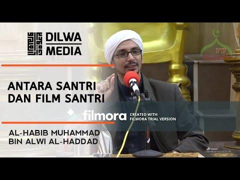 antara SANTRI dan film SANTRI || As Sayyid Muhammad bin Alwi Al Haddad ||