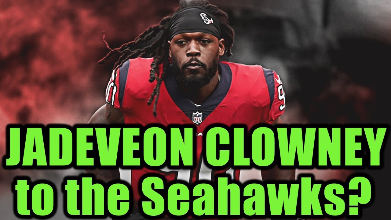 Where things stand between the Seahawks and Jadeveon Clowney