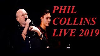 Phil collins- something happened on the way to heaven,still not dead yet tour 2019