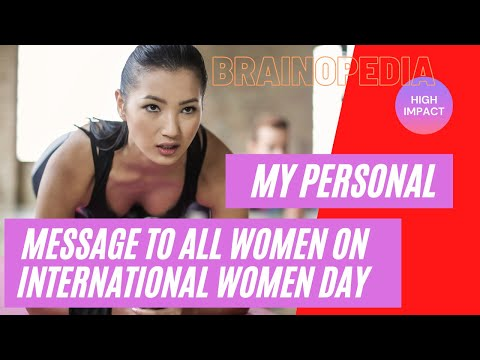 My Personal Message to all women around the globe on International Women Day. How i Inspire Women!
