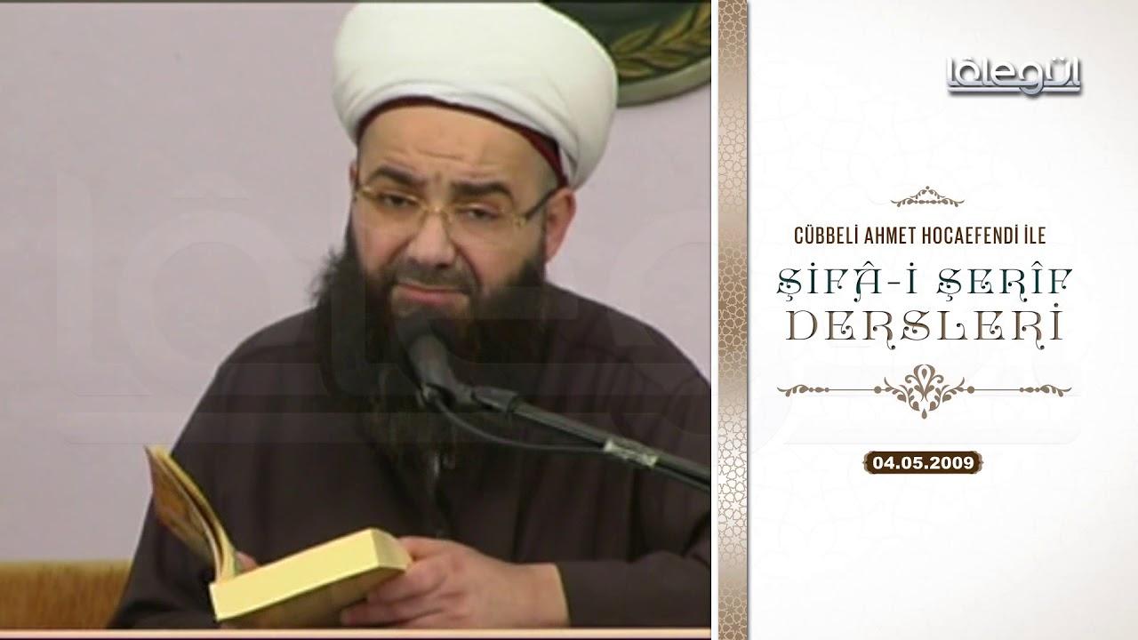 4 Mayıs 2009 Tarihli Şifâ-i Şerîf Dersleri - Cübbeli Ahmet Hocaefendi Lâlegül TV