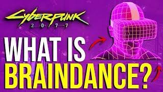 Cyberpunk 2077 - Braindance (What Is It?)