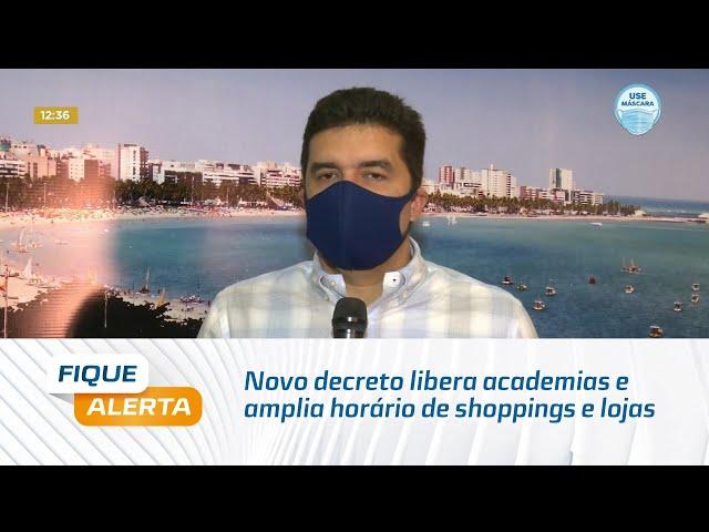Novo decreto libera academias e amplia horário de shoppings e lojas do centro em Maceió