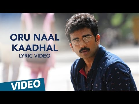 Oru Naal Kaadhal Song Lyrics From Kootathil Oruthan