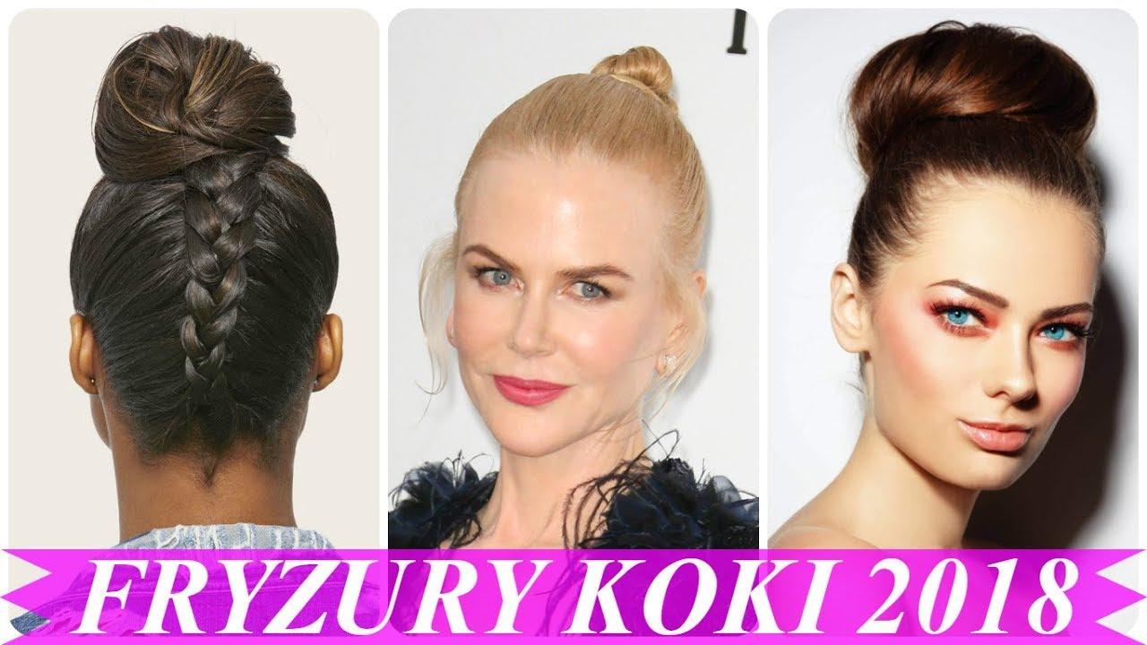 Najlepsze Fryzury Damskie Koki 2018 Youtube