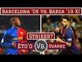 Barcelona 2009 vs Barca 2019 Combined XI