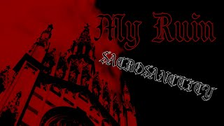 MY RUIN ● Sacrosanctity (OFFICIAL VIDEO)