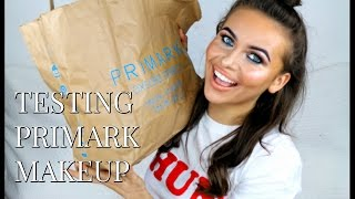 TESTING PRIMARK MAKEUP - DOES IT REALLY WORK?