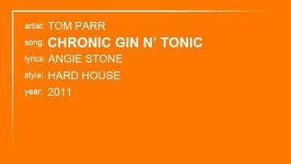Tom Parr - Chronic Gin N