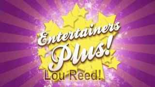 WOW Lou Reed with Entertainers Plus!