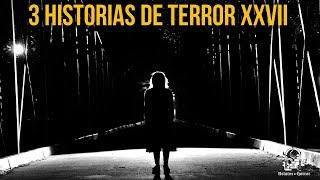 3 Historias De Terror XXVII (Relatos De Horror)