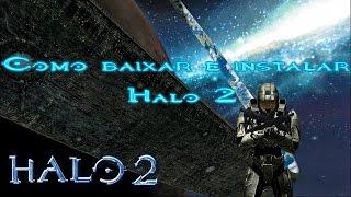 Como Baixar e Instalar Halo 2 e Tradução BR