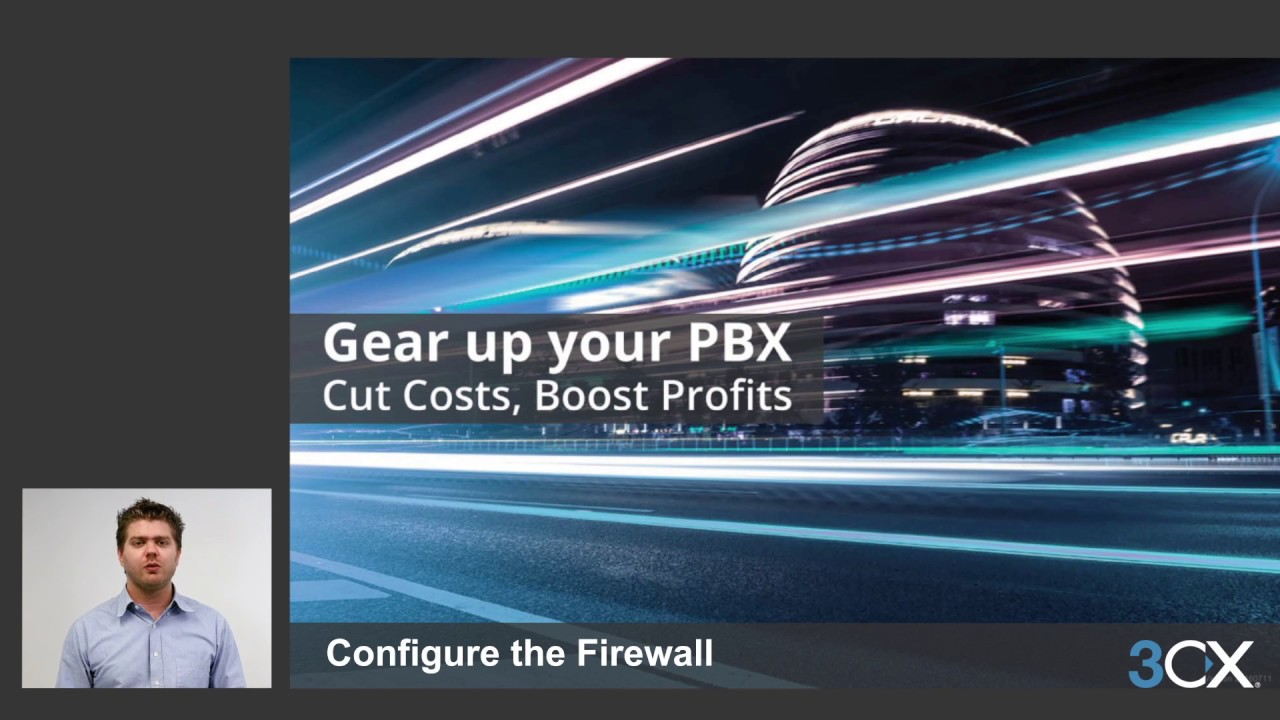 3CX Basic Certification: 4  Configure the Firewall V15