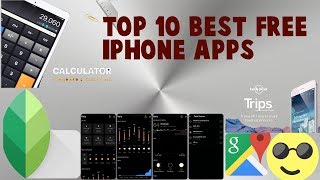 Top 10 Best Free iPhone Apps of 2018