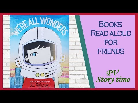 WE'RE ALL WONDERS By R. J. Palacio - Children's Book Read Aloud