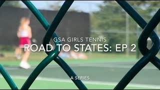 GSA Girls Tennis - Road to States - EP 2