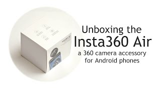 Unboxing and demo of Insta360 Air 360 camera for Android phones