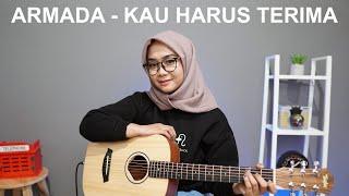 KAU HARUS TERIMA - ARMADA ( COVER BY REGITA ECHA )