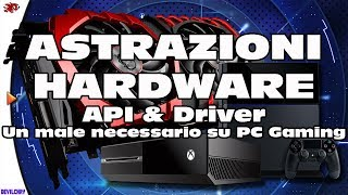 API & Driver: Un male necessario per il PC Gaming?