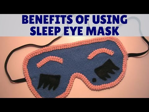 15 Benefits Of Using Sleep Eye Mask