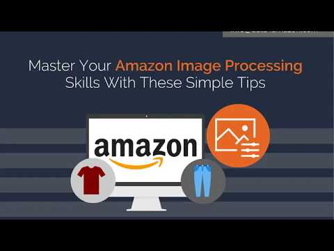 Master Your Amazon Image Processing Skills With These Simple Tips