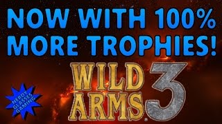 Now With 100% More Trophies! - Wild Arms 3 (PS4)