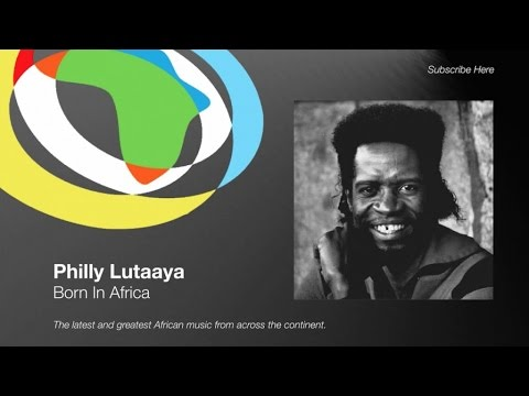 Philly Lutaaya - Born In Africa
