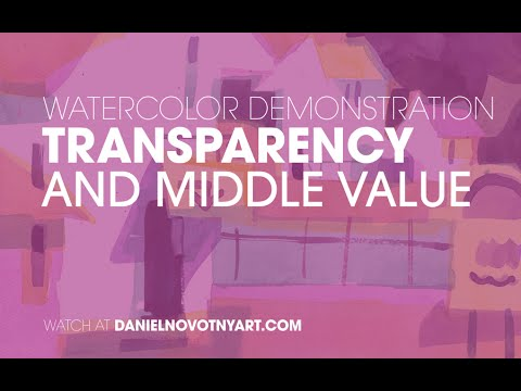 Transparency and Middle Value. Watercolor demonstration by Daniel Novotny