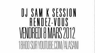 teaser DJ SAM K SESSION feat MERO,VALIEN.T,KIRK LIFE,R.P.Ï,