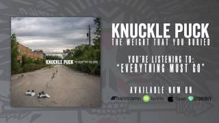 Knuckle Puck - Everything Must Go