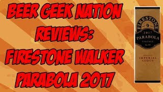 Gambar cover Firestone Walker Parabola (2017) | Beer Geek Nation Craft Beer Reviews