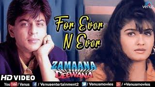 For Ever N Ever - HD VIDEO | Shahrukh Khan,Raveena Tandon | Zamaana Deewana | 90's Romantic Hit Song