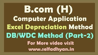 DB/WDC Method in Excel - How to calculate Depreciation in Excel - B.com (H) Computer Application