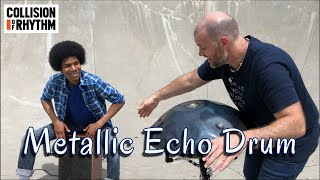 "Collision of Rhythm - ""Metallic Echo Drum"" (an Original Handpan Composition)"