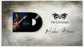 Download Fei Christian - Raboe Biroe [Official Audio]