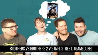 BROTHERS VS BROTHERS 2 V 2 NFL Street edition pt. 1 (NFL Street) (GCN)