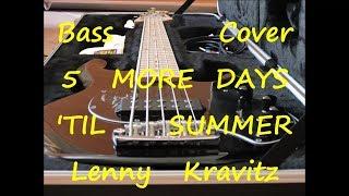 Lenny Kravitz - 5 More Days 'Til Summer (BASS COVER)